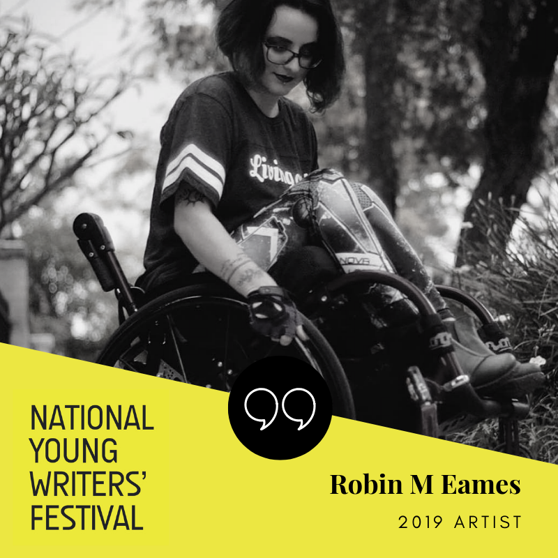 black and white photo of robin doing a wheelie with their manual wheelchair, accompanied by text reading National Young Writers Festival; Robin M Eames 2019 Artist